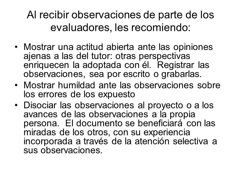 Al recibir observaciones de parte de los evaluadores, les recomiendo: