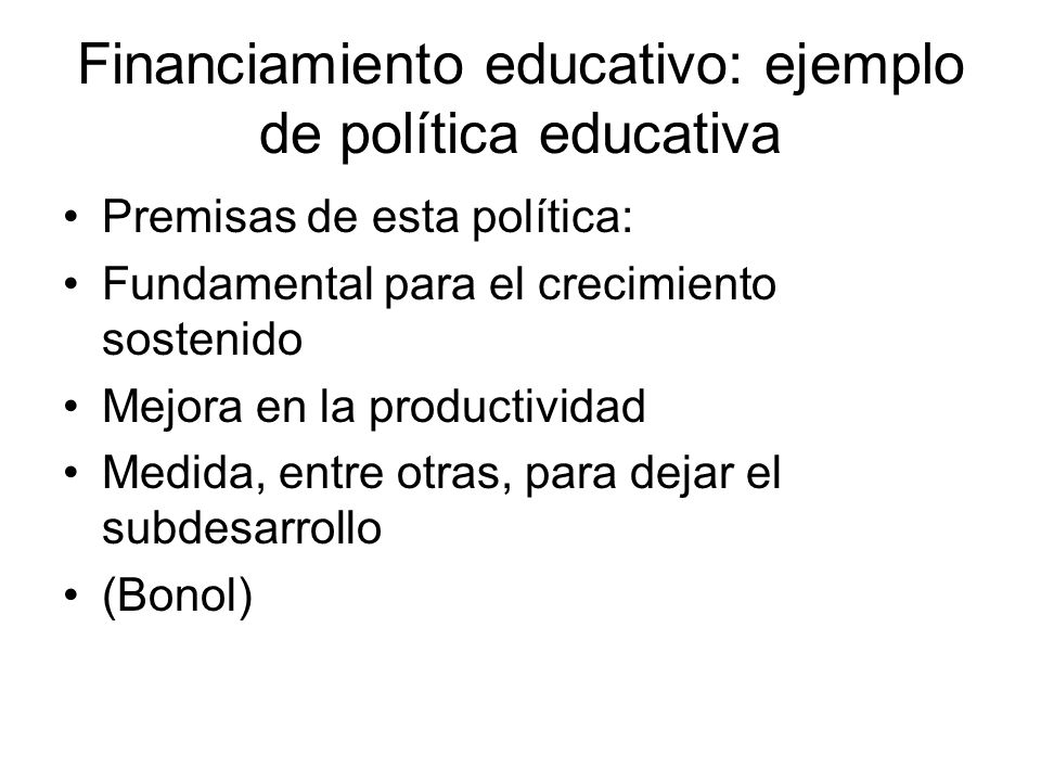 Financiamiento educativo: ejemplo de política educativa