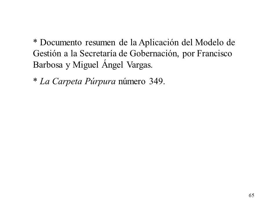 * Documento resumen de la Aplicación del Modelo de Gestión a la Secretaría de Gobernación, por Francisco Barbosa y Miguel Ángel Vargas.