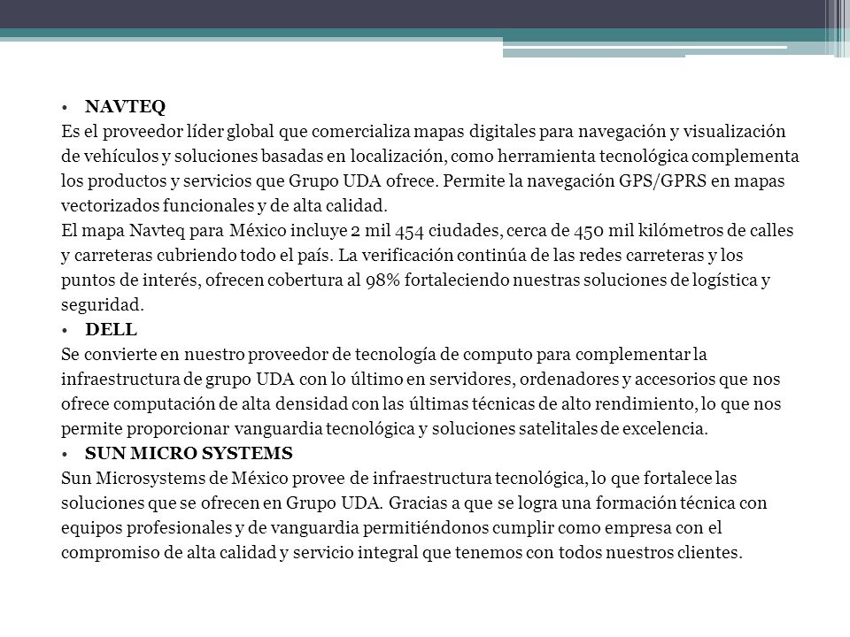 NAVTEQ Es el proveedor líder global que comercializa mapas digitales para navegación y visualización.
