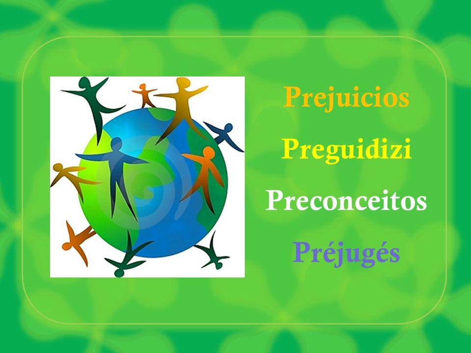 Prejuicios Preguidizi Preconceitos Préjugés