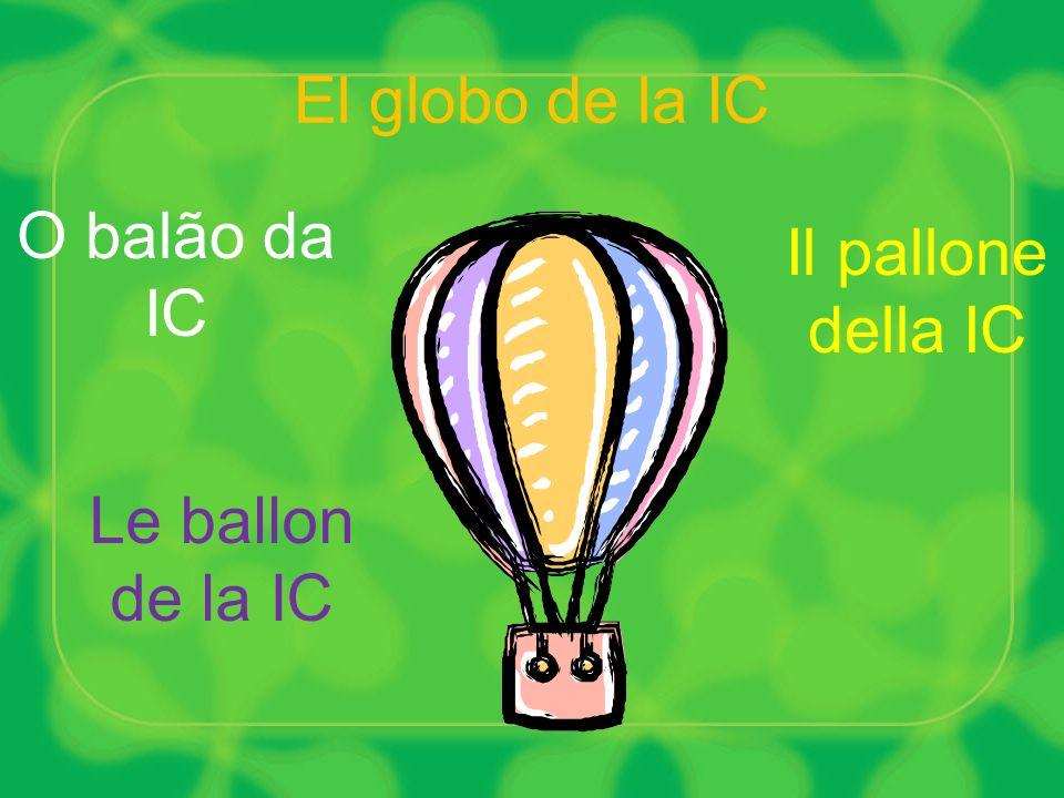 El globo de la IC O balão da IC Il pallone della IC Le ballon de la IC