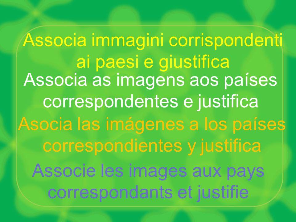 Associe les images aux pays correspondants et justifie