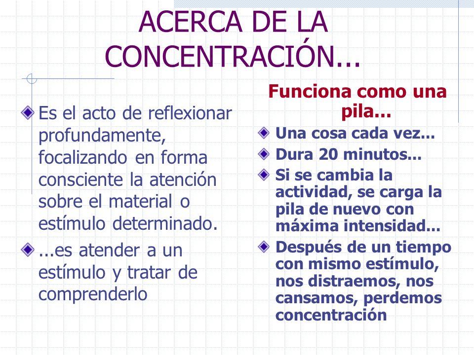 ACERCA DE LA CONCENTRACIÓN...
