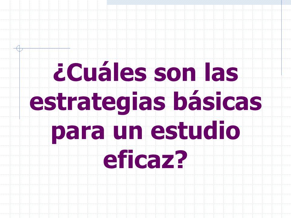 ¿Cuáles son las estrategias básicas para un estudio eficaz