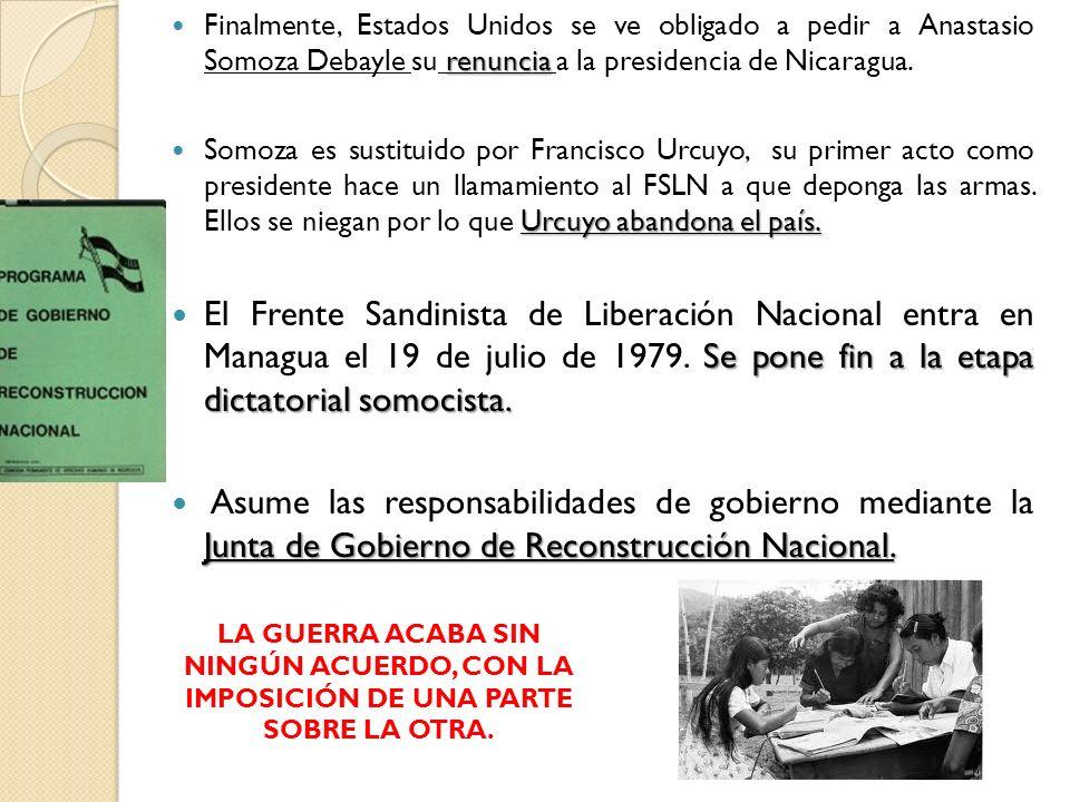 Finalmente, Estados Unidos se ve obligado a pedir a Anastasio Somoza Debayle su renuncia a la presidencia de Nicaragua.