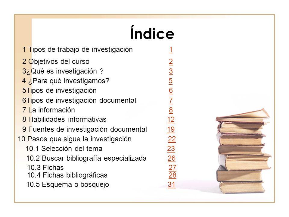 Índice 1 Tipos de trabajo de investigación 1 2 Objetivos del curso 2