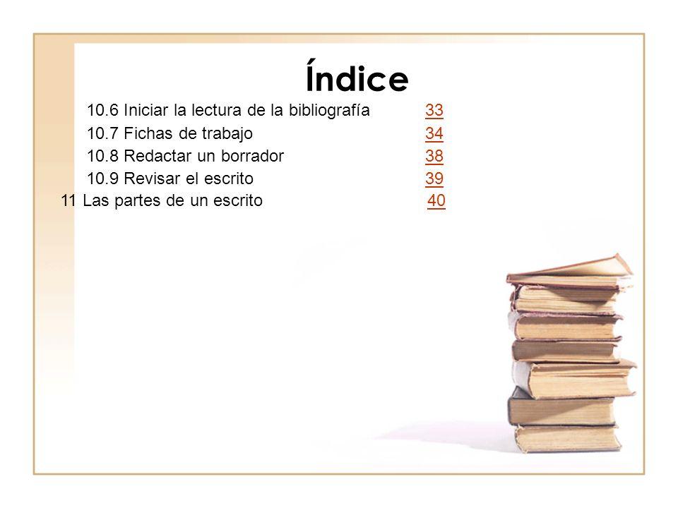 Índice 10.6 Iniciar la lectura de la bibliografía 33