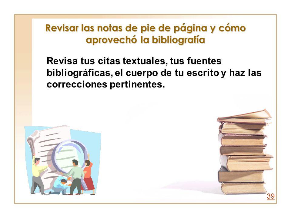 Revisar las notas de pie de página y cómo aprovechó la bibliografía