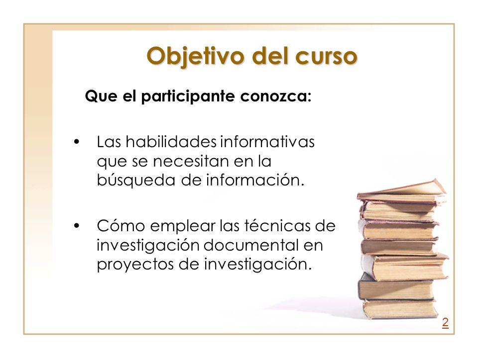 Objetivo del curso Que el participante conozca: