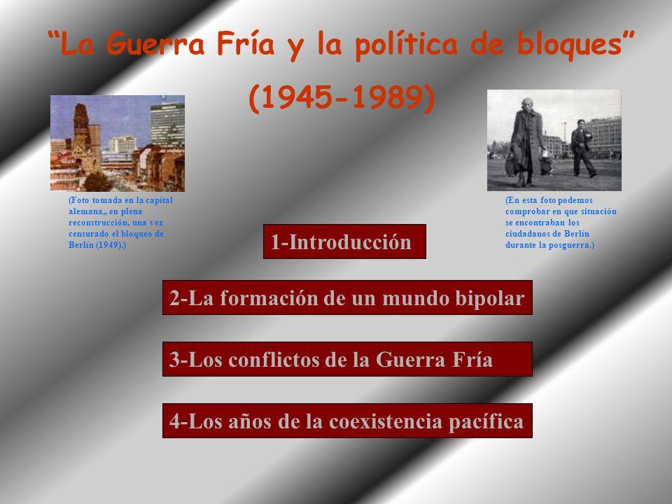 La Guerra Fría y la política de bloques