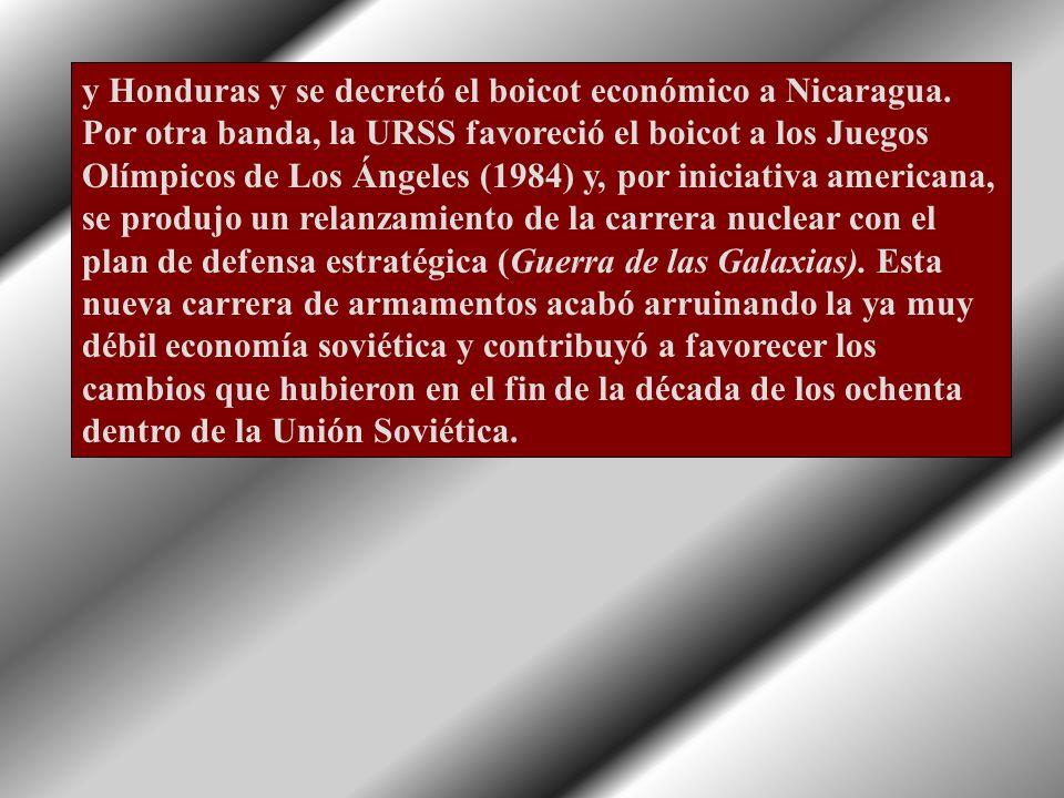 y Honduras y se decretó el boicot económico a Nicaragua