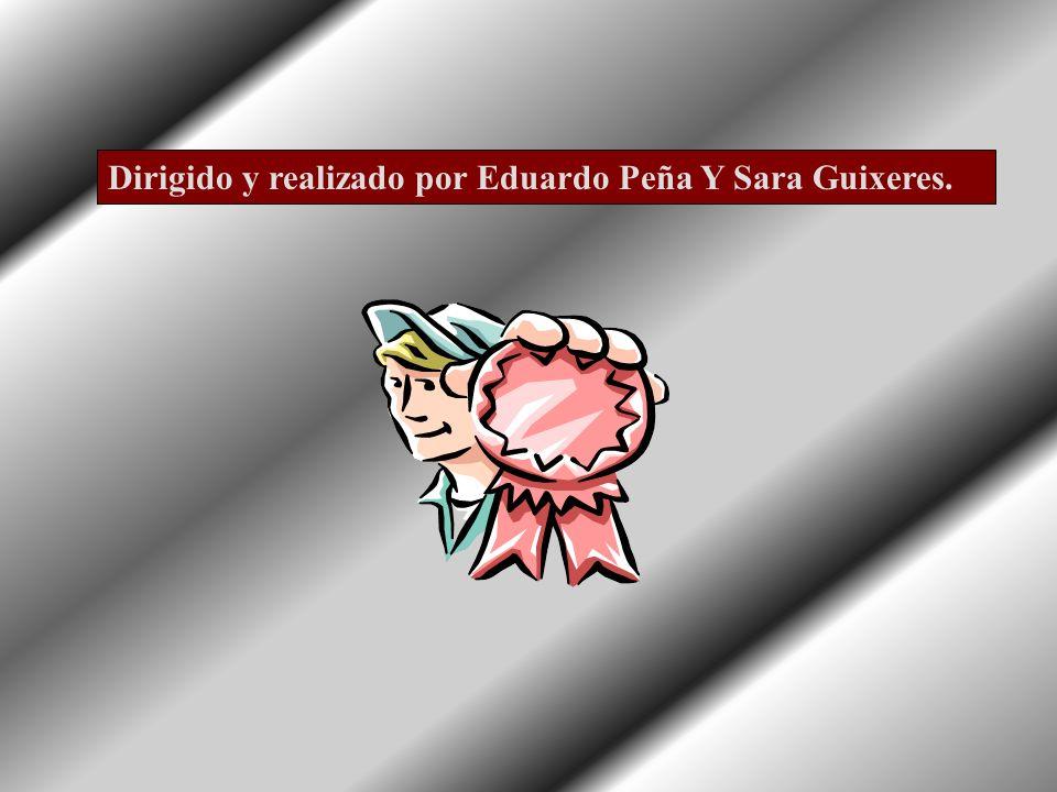 Dirigido y realizado por Eduardo Peña Y Sara Guixeres.