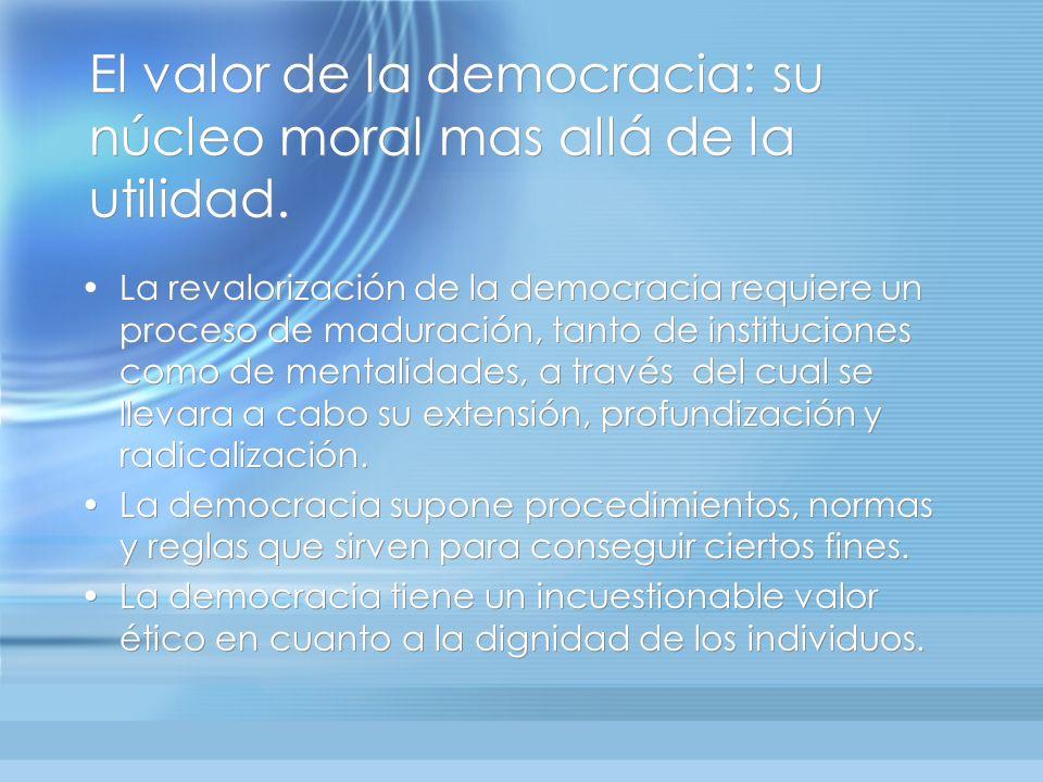El valor de la democracia: su núcleo moral mas allá de la utilidad.