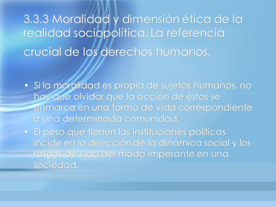 3. 3. 3 Moralidad y dimensión ética de la realidad sociopolítica