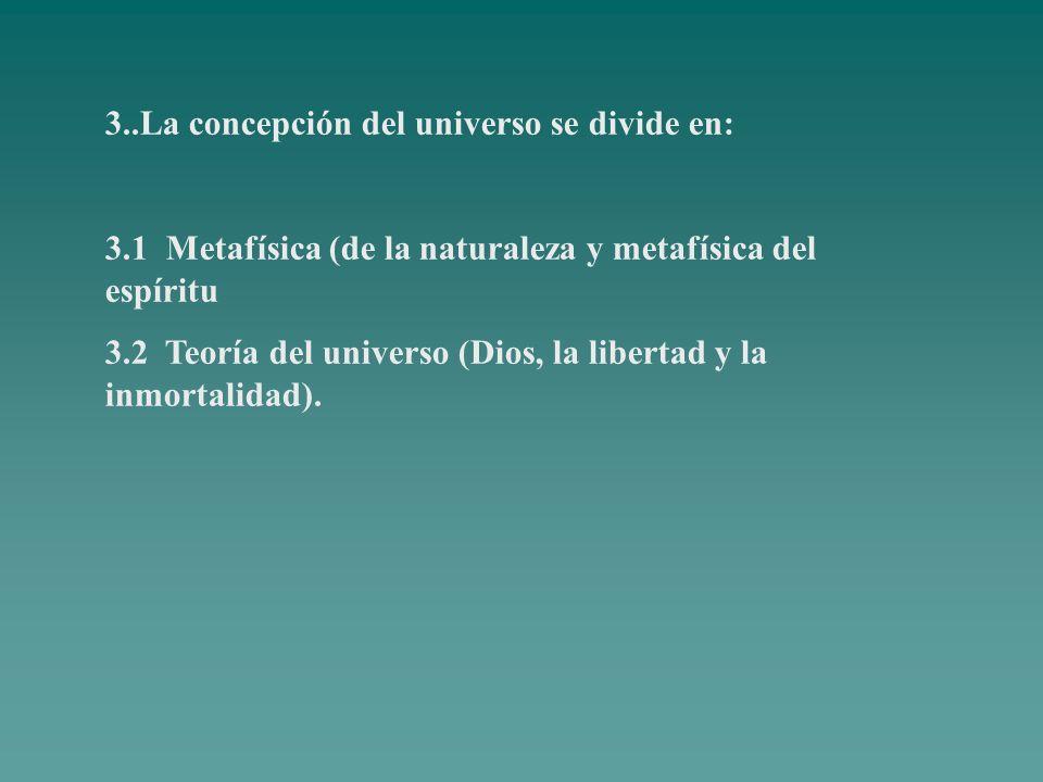 3..La concepción del universo se divide en: