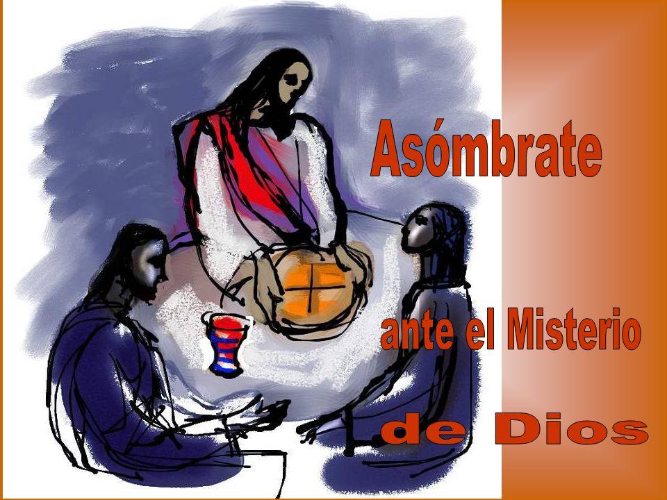 Asómbrate ante el Misterio de Dios
