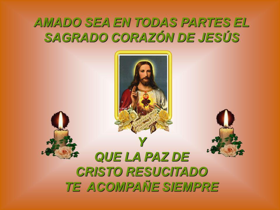 AMADO SEA EN TODAS PARTES EL SAGRADO CORAZÓN DE JESÚS