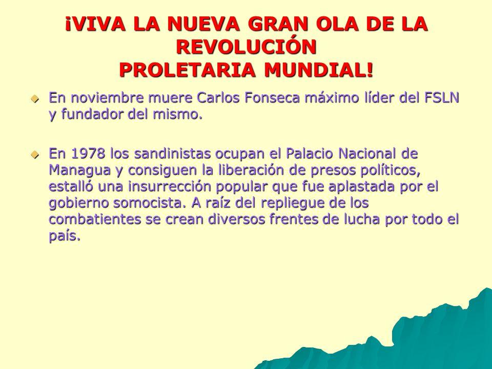 ¡VIVA LA NUEVA GRAN OLA DE LA REVOLUCIÓN PROLETARIA MUNDIAL!