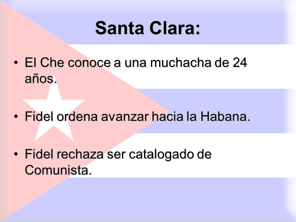 Santa Clara: El Che conoce a una muchacha de 24 años.