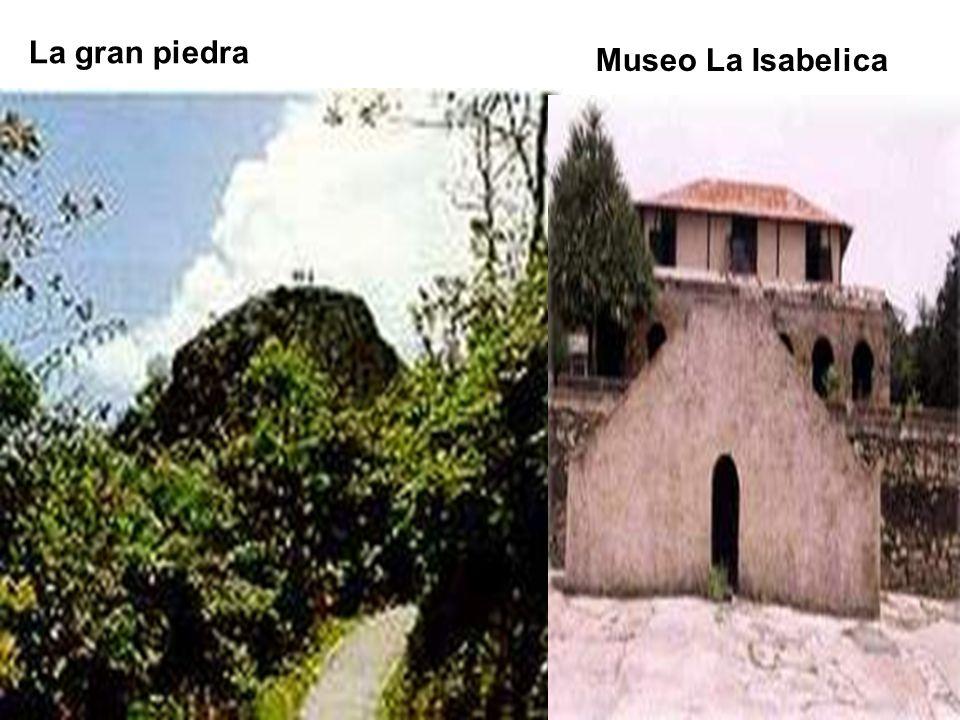 La gran piedra Museo La Isabelica