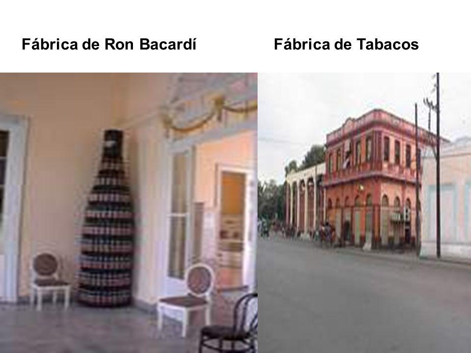 Fábrica de Ron Bacardí Fábrica de Tabacos