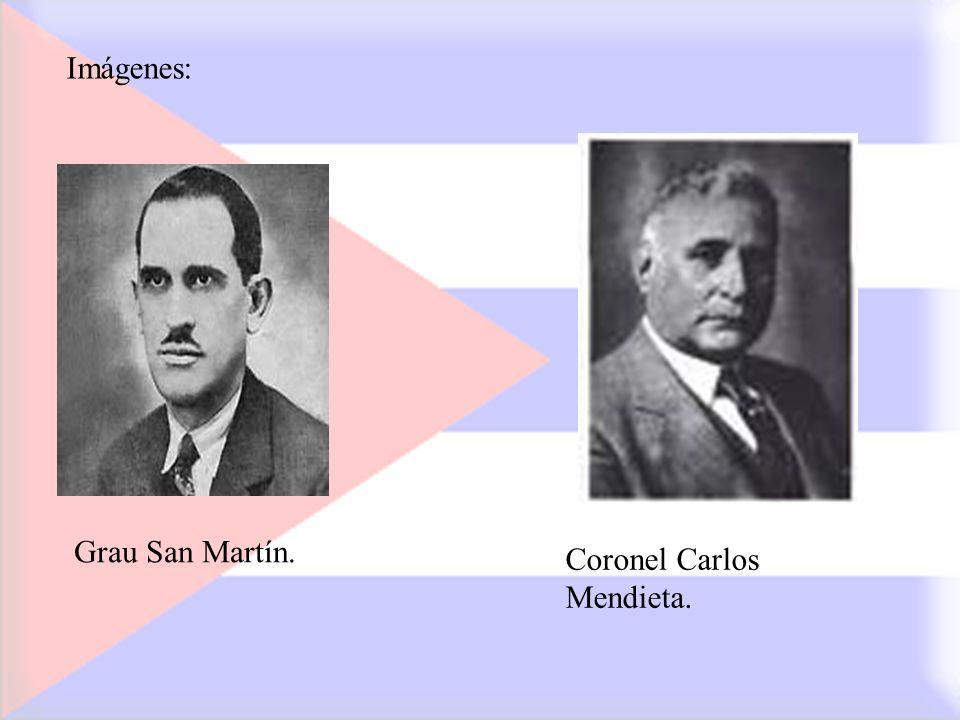 Imágenes: Grau San Martín. Coronel Carlos Mendieta.