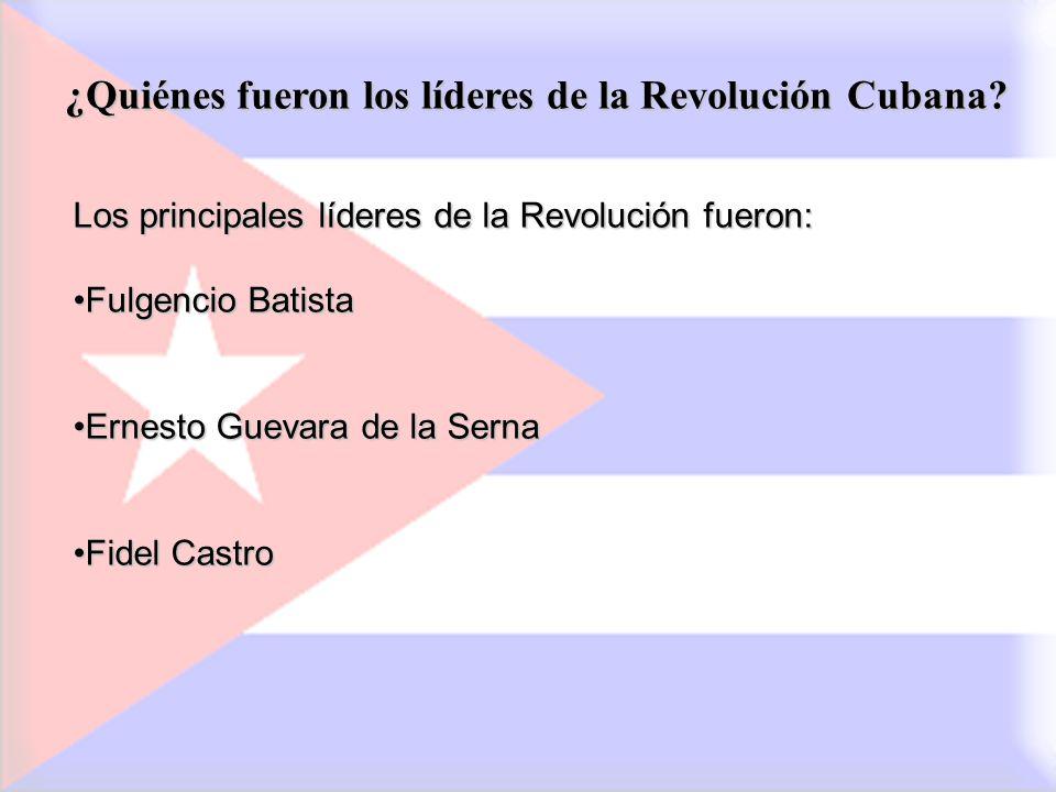 ¿Quiénes fueron los líderes de la Revolución Cubana