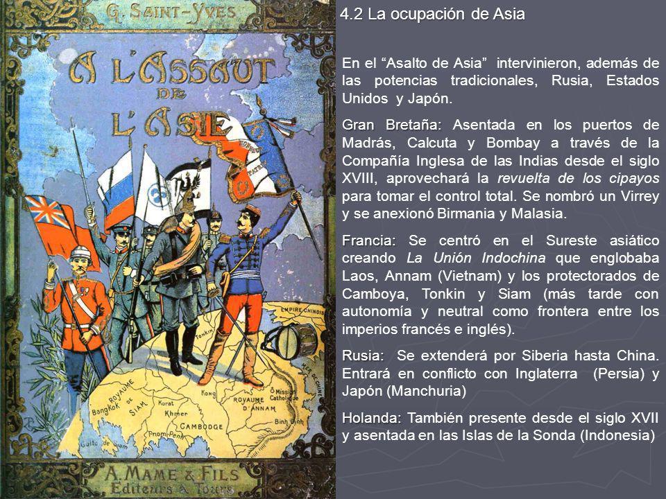 4.2 La ocupación de Asia En el Asalto de Asia intervinieron, además de las potencias tradicionales, Rusia, Estados Unidos y Japón.