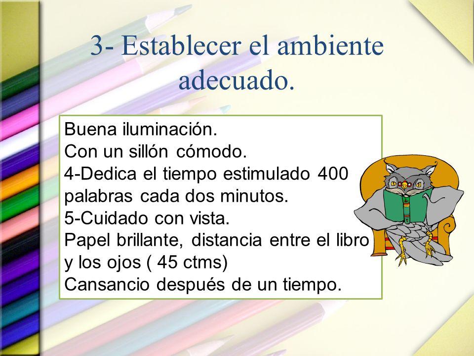 3- Establecer el ambiente adecuado.