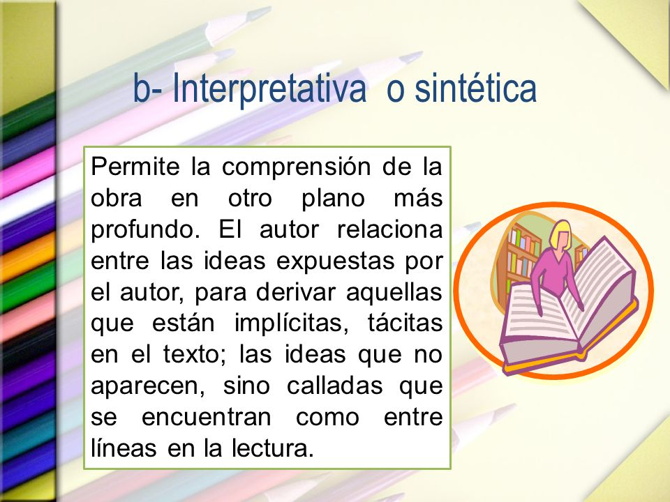 b- Interpretativa o sintética