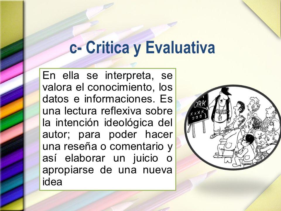 c- Critica y Evaluativa