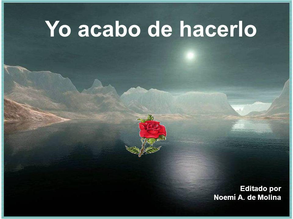 Yo acabo de hacerlo Editado por Noemí A. de Molina