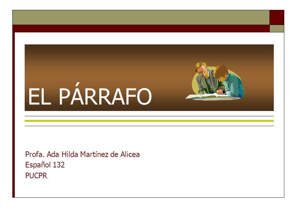 Profa. Ada Hilda Martínez de Alicea Español 132 PUCPR