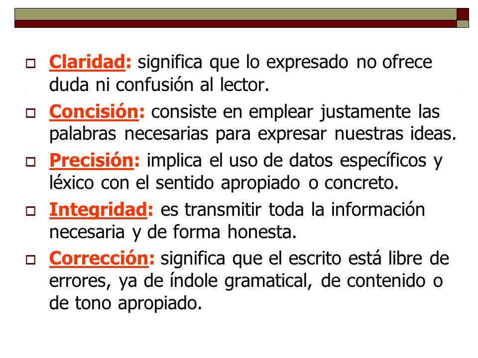 Claridad: significa que lo expresado no ofrece duda ni confusión al lector.