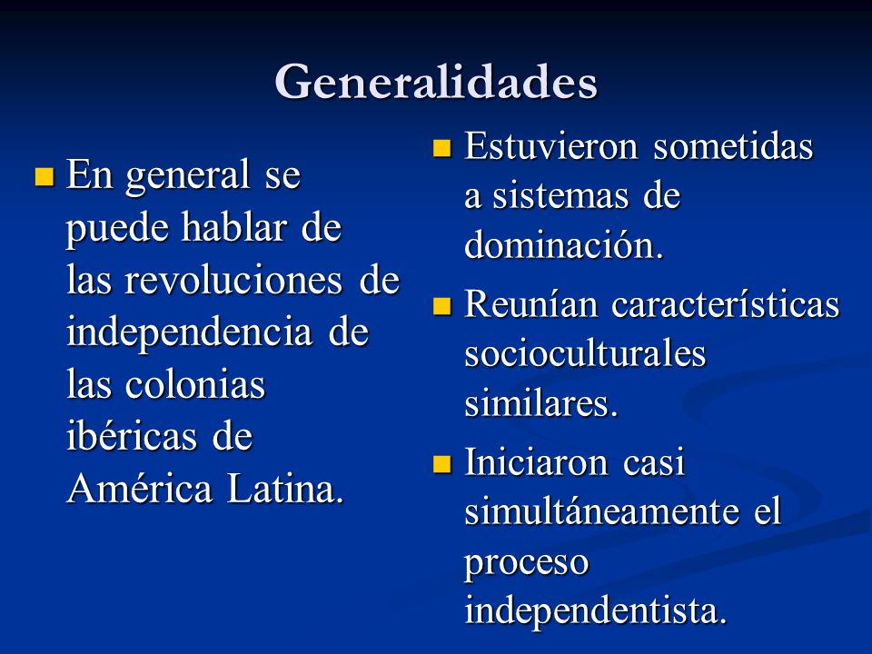 Generalidades Estuvieron sometidas a sistemas de dominación. Reunían características socioculturales similares.
