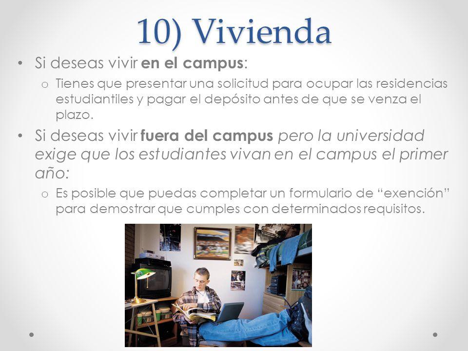 10) Vivienda Si deseas vivir en el campus:
