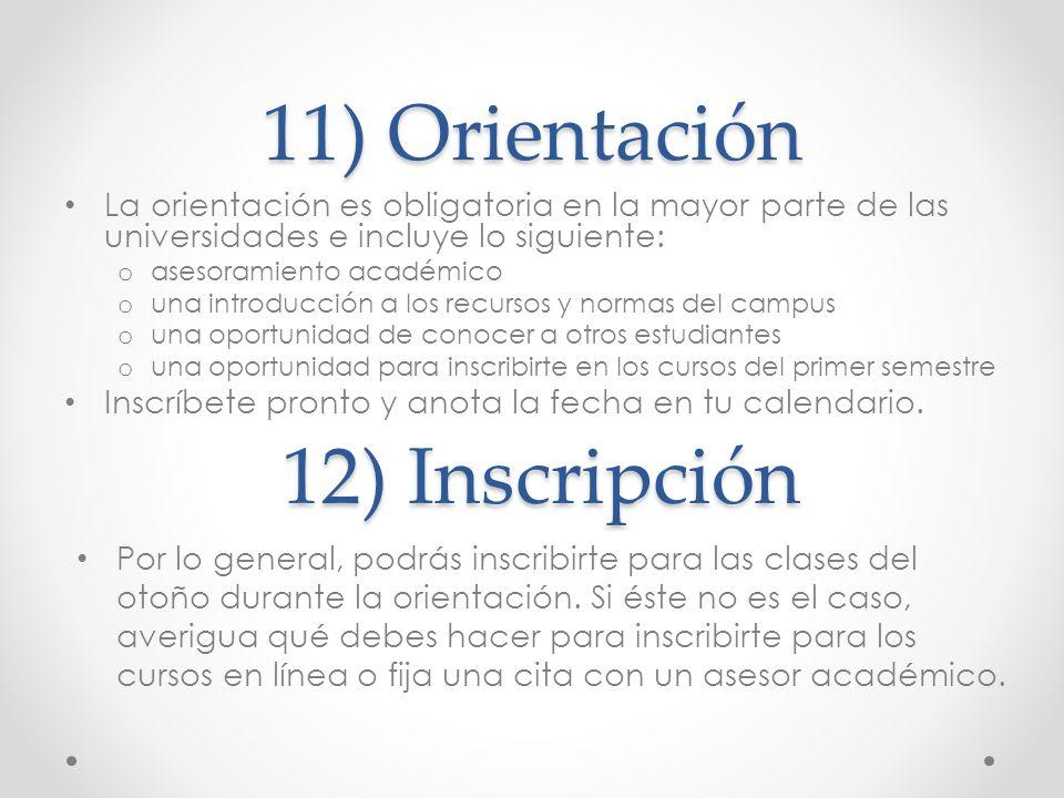 11) Orientación 12) Inscripción