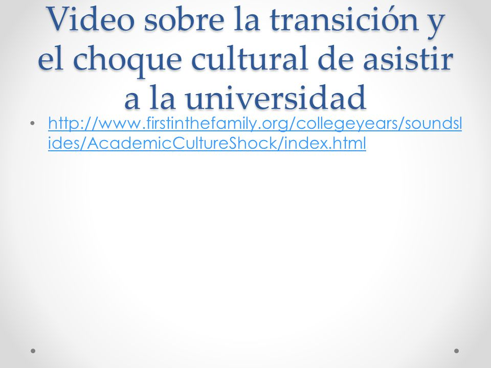 Video sobre la transición y el choque cultural de asistir a la universidad