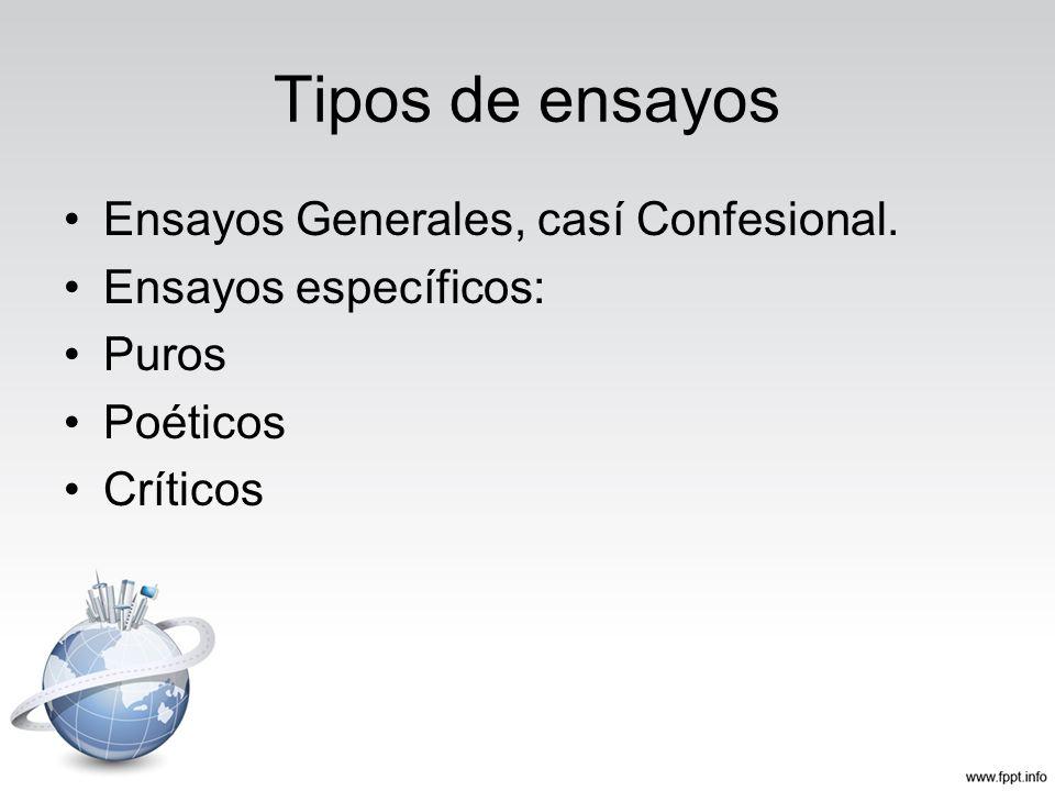 Tipos de ensayos Ensayos Generales, casí Confesional.