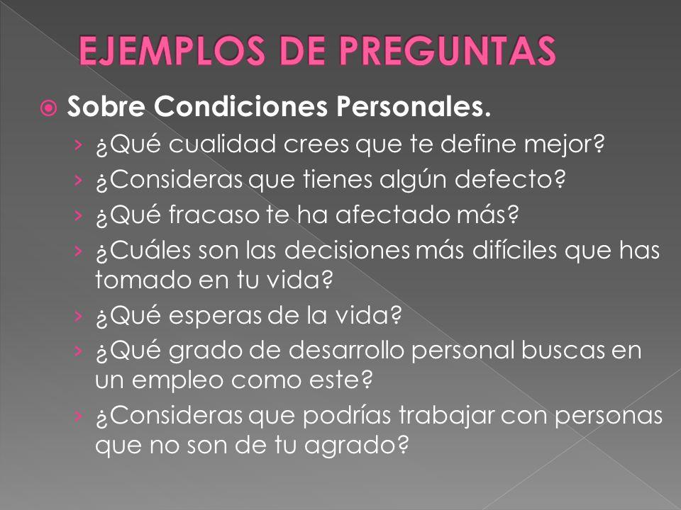 EJEMPLOS DE PREGUNTAS Sobre Condiciones Personales.