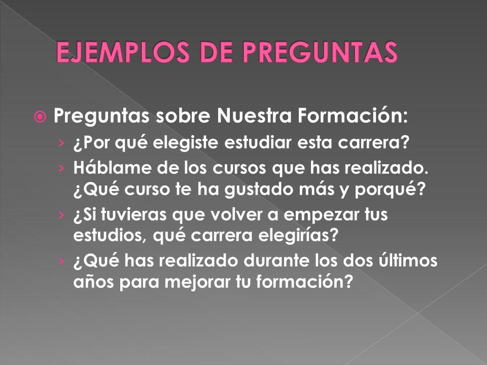 EJEMPLOS DE PREGUNTAS Preguntas sobre Nuestra Formación: