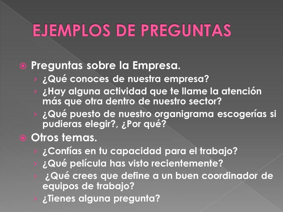 EJEMPLOS DE PREGUNTAS Preguntas sobre la Empresa. Otros temas.