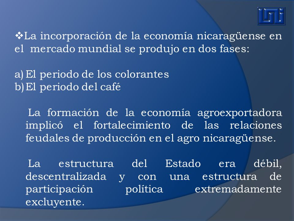 La incorporación de la economía nicaragüense en el mercado mundial se produjo en dos fases: