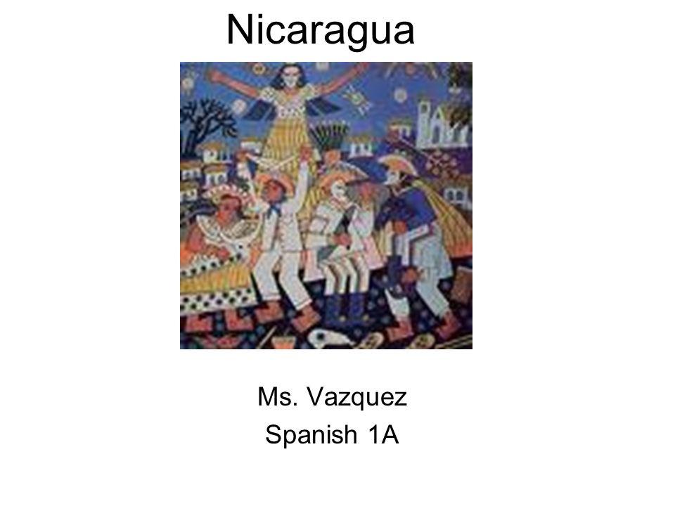 Nicaragua Ms. Vazquez Spanish 1A
