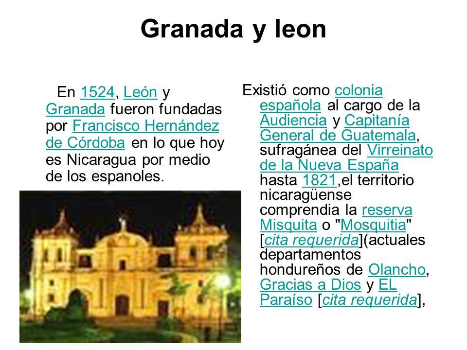Granada y leon En 1524, León y Granada fueron fundadas por Francisco Hernández de Córdoba en lo que hoy es Nicaragua por medio de los espanoles.