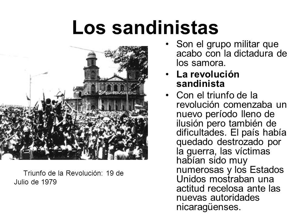 Los sandinistas Son el grupo militar que acabo con la dictadura de los samora. La revolución sandinista.