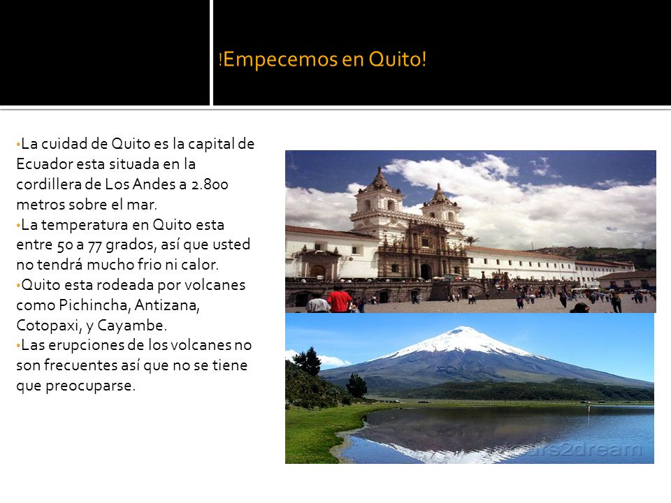 !Empecemos en Quito! La cuidad de Quito es la capital de Ecuador esta situada en la cordillera de Los Andes a 2.800 metros sobre el mar.