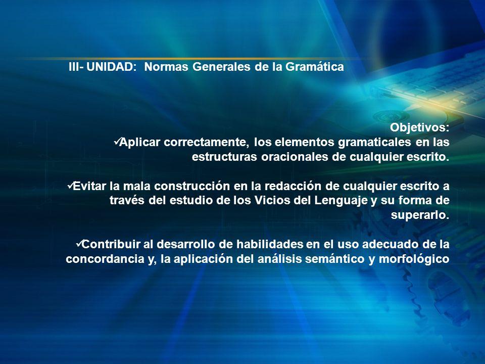 III- UNIDAD: Normas Generales de la Gramática