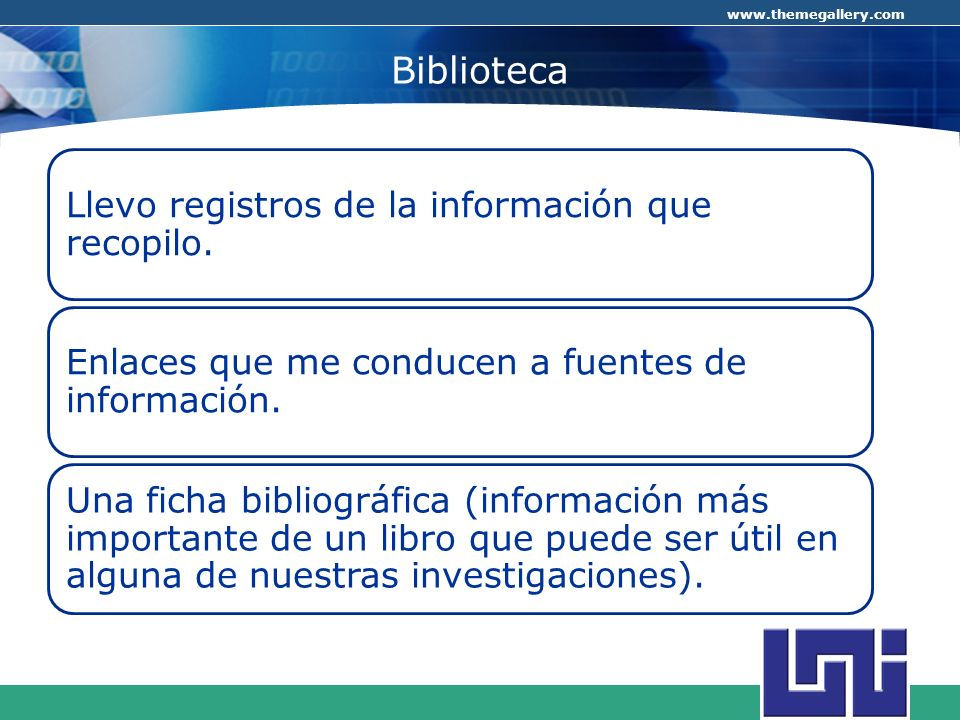 Biblioteca Llevo registros de la información que recopilo.